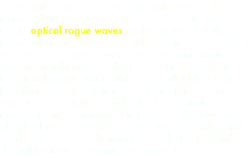 Supercontinuum measurement recently acquired increased urgency when it was noted that it can give rise to optical rogue waves, mathematically equivalent to oceanic rogue waves that sink dozens of ships every year. While the measurement of an oceanic rogue wave is straightforward (the trick is surviving it!), its intentional generation is difficult--and ill-advised! On the other hand, the generation of an optical rogue wave is simple, routine, and safe, but its single-shot measurement has remained impossible. Measurements of optical rogue waves could lead to insight into, and eventually to the prediction of, their destructive and difficult-to-simulate oceanic counterparts.